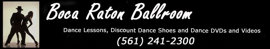 Boca Ballroom - Dance Lessons, Discount Dance shoes and Dance DVDs and Videos